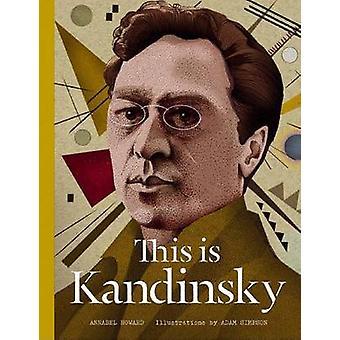 Dit is Kandinsky door Annabel Howard - Adam Simpson - 9781780675657 Bo