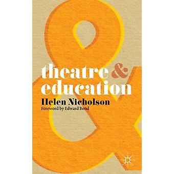 Theatre and Education by Helen Nicholson - Edward Bond - 978023021857