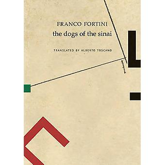The Dogs of the Sinai by Franco Fortini - Alberto Toscano - 978085742