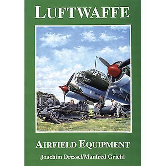 Luftwaffe Airfield utstyr av Joachim Dressel - Manfred Griehl - 97