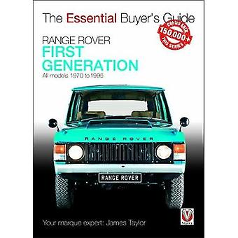 Range Rover - First Generation models 1970 to 1996 - The Essential Buy