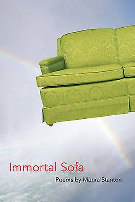 Immortal Sofa - Poems by Maura Stanton - 9780252033087 Book