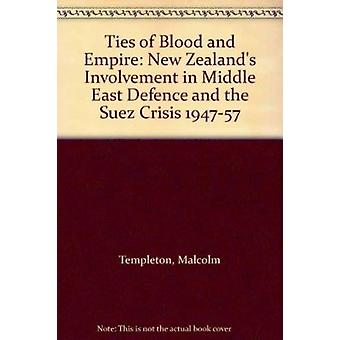 Ties of Blood and Empire - New Zealand's Involvement in Middle East De