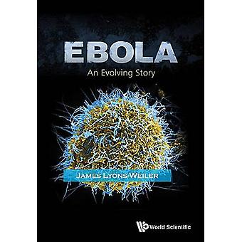 Ebola - An Evolving Story by James Lyons-Weiler - 9789814675918 Book