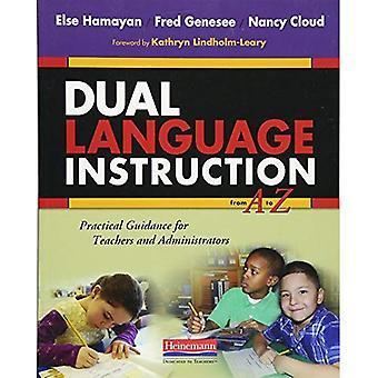 Istruzione di lingua dual dalla alla z: Guida pratica per insegnanti e amministratori