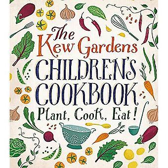 Livre de recettes pour les enfants de Kew Gardens: planter, cuisiner, manger