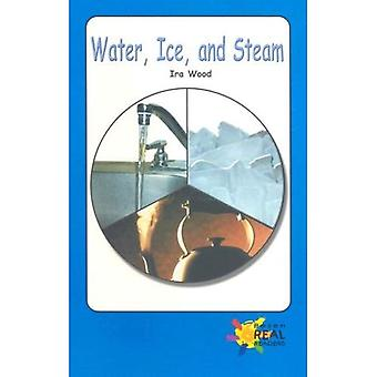 Water, Ice, and Steam (Real Readers Series: Level Blue)