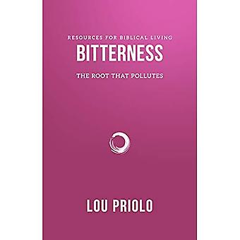 Bitterness, The Root That Pollutes (Resources for Biblical Living)