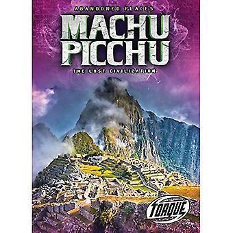 Machu Picchu: The Lost Civilization (Abandoned Places)