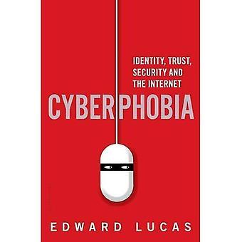 Cyberphobia: Identité, confiance, sécurité et Internet