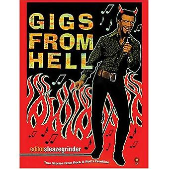 Gigs from Hell: True Stories from Rock and Roll's Frontline