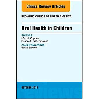 Oral Health in Children, An Issue of Pediatric Clinics of North America (The Clinics: Internal Medicine)
