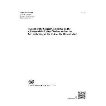 Verslag van het speciaal comité over het Handvest van de Verenigde Naties en de versterking van de rol van de organisatie (officiële records)