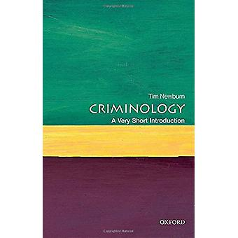 Criminology - A Very Short Introduction by Tim Newburn - 9780199643257