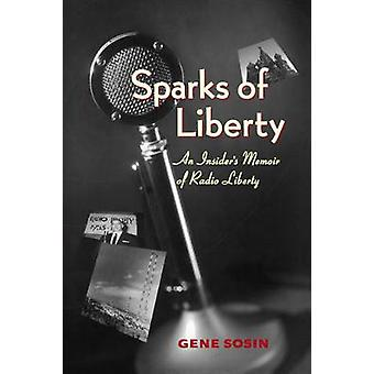Faíscas da liberdade, um livro de memórias de Insiders da rádio liberdade por Sosin & Gene