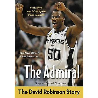 The Admiral The David Robinson Story by Lewis & Gregg