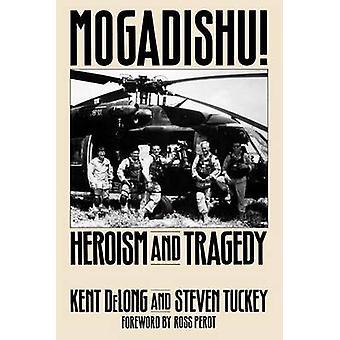 Mogadishu hjältemod och tragedin av DeLong & Kent