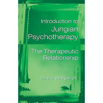 Introduction to Jungian Psychotherapy  The Therapeutic Relationship by Sedgwick & David