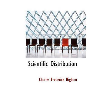 Scientific Distribution by Higham & Charles Frederick