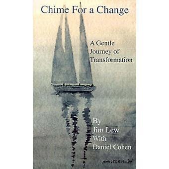 Carillon pour un changement, comment changer votre comportement atteindre illumination transformer vos relations à entretenir votre famille habiliter votre ven par Lew & Jim