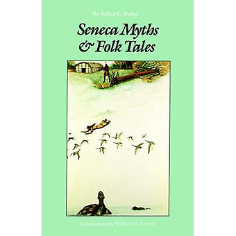 Seneca Myths and Folk Tales by Parker & Arthur C.