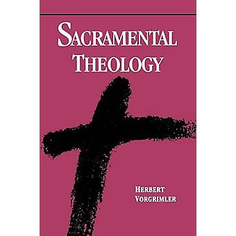 Sacramental Theology by Vorgrimler & Herbert
