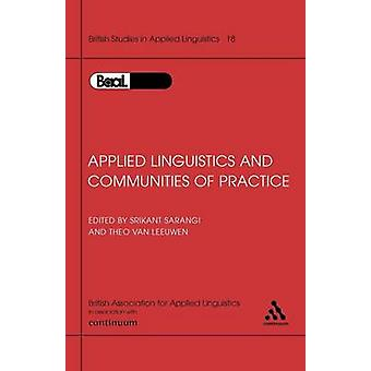 Applied Linguistics  Communities of Practice BAAL Volume 18 by Sarangi & Srikant