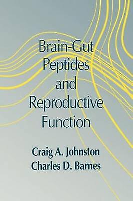 BrainGut Peptides and Reproductive Function by Johnston & Craig A.