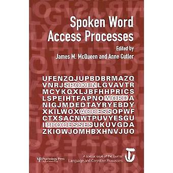 Spoken Word Access Processes SWAP  A Special Issue of Language and Cognitive Processes by Cutler & Anne