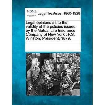 Legal opinions as to the validity of the policies issued by the Mutual Life Insurance Company of New York  F.S. Winston President 1879. by Multiple Contributors & See Notes