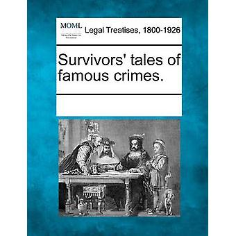 Survivors tales of famous crimes. by Multiple Contributors & See Notes