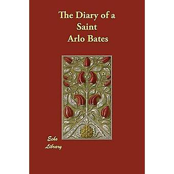 The Diary of a Saint by Bates & Arlo