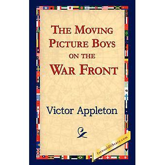 Les garçons de Moving Picture sur le Front de la guerre par Appleton & Victor & II