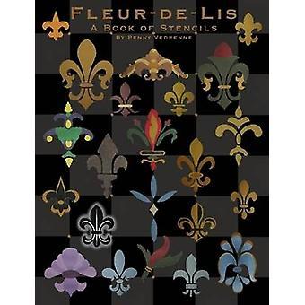 FleurdeLis A Book of Stencils by Vedrenne & Penny