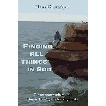 Finding All Things in God by Gustafson & Hans