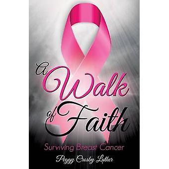 Ein Weg des Glaubens überleben Brustkrebs durch Luther & Peggy Crosby