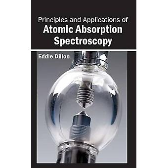 Principles and Applications of Atomic Absorption Spectroscopy by Dillon & Eddie