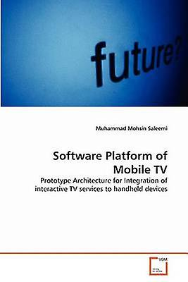 Software Platform of Mobile TV by Saleemi & Muhammad Mohsin