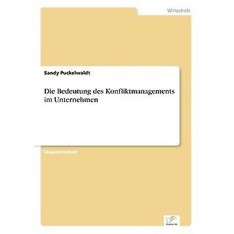 Die Bedeutung des Konfliktmanagements im Unternehmen av Puckelwaldt & Sandy