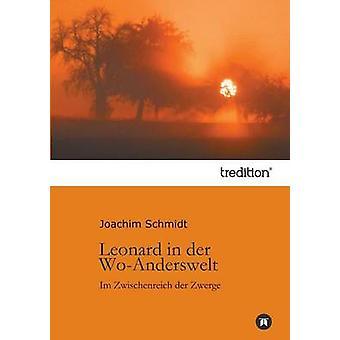 Leonard in Der WoAnderswelt by Schmidt & Joachim
