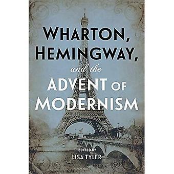 Wharton, Hemingway, and the� Advent of Modernism