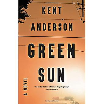 Green Sun by Kent Anderson - 9780316466806 Book