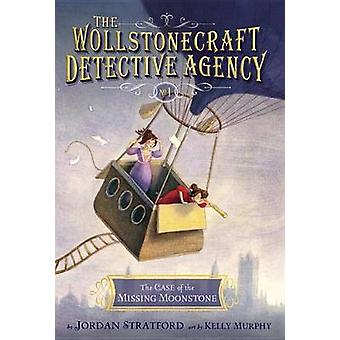 The Case of the Missing Moonstone (the Wollstonecraft Detective Agenc