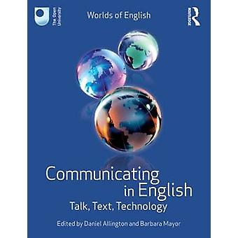 Communicating in English - Talk - Text - Technology by Daniel Allingto