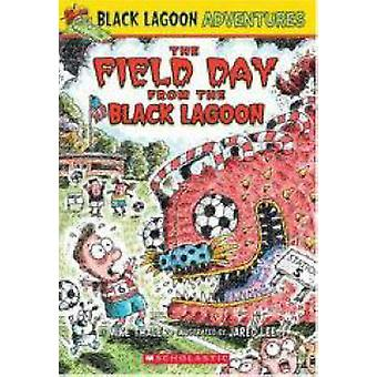 The Field Day from the Black Lagoon by Mike Thaler - Jared Lee - 9780