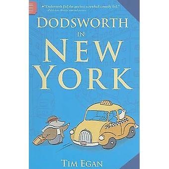 Dodsworth in New York by Tim Egan - Tim Egan - 9780547248318 Book