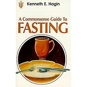 Commonsense Guide to Fasting by Kenneth E Hagin - 9780892764037 Book