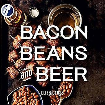 Bacon - Beans - and Beer by Bacon - Beans - and Beer - 9781423650409