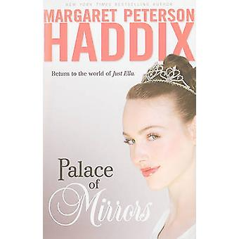 Palace of Mirrors by Margaret Peterson Haddix - 9781442406674 Book