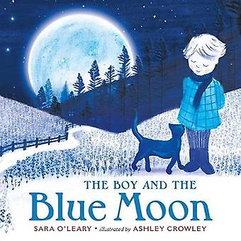 The Boy and the Blue Moon by Sara O'Leary - 9781627797740 Book